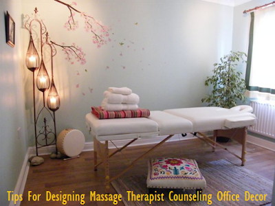 Tips For Designing Massage Therapist Counseling Office Decor | Formation  Decoration Interieur 2017