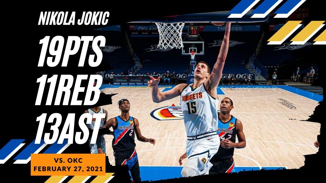 Nikola Jokic 19pts 11reb 13ast vs OKC | February 27, 2021 | 2020-21 NBA Season