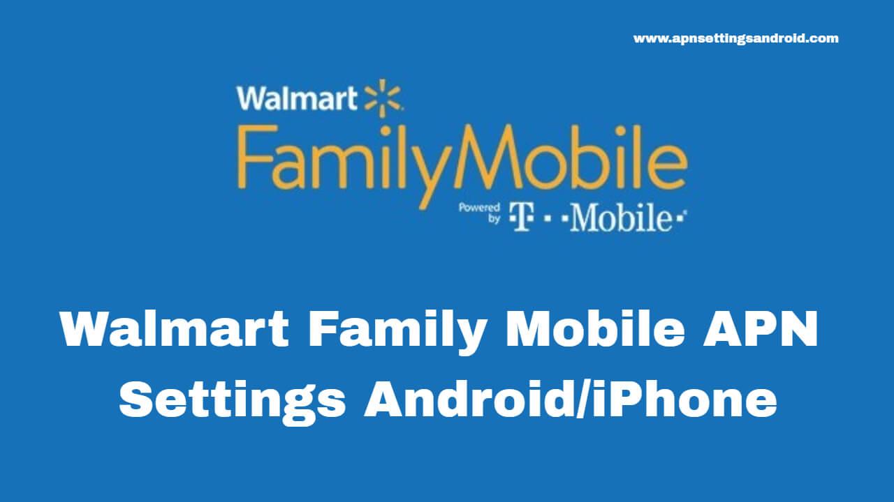 Walmart Fmily Mobile APN Settings