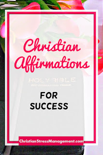 Christian affirmations for success, self-esteem and healing