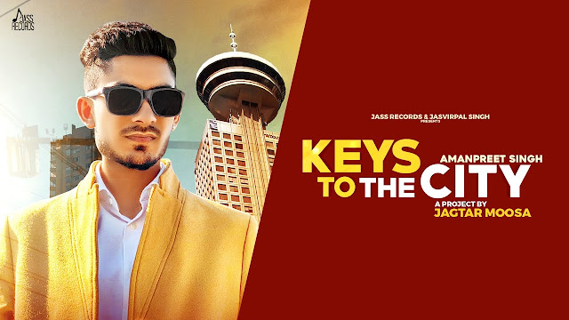 Keys To The City Song Lyrics | Amanpreet Singh | Latest Punjabi Songs 2020 | Jass Records Lyrics Planet