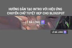 Hướng dẫn tạo intro với hiệu ứng tuyệt đẹp cho blogspot
