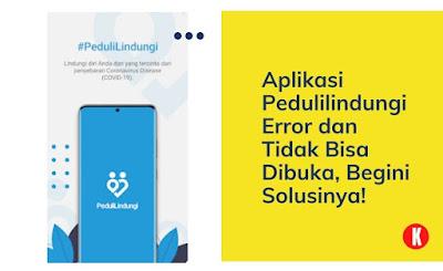 Aplikasi Pedulilindungi Error