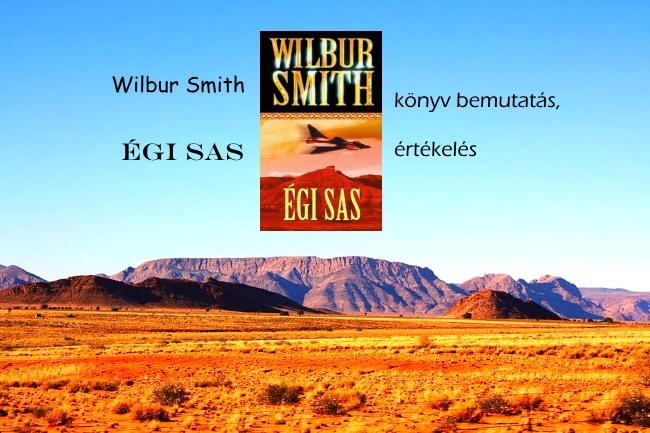 Wilbur Smith Égi Sas könyv bemutatás, értékelés