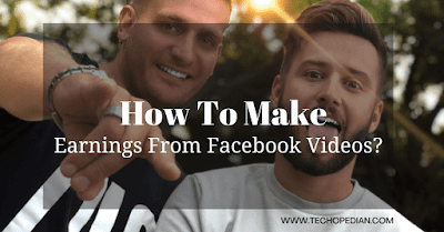 How To Make Earnings From Facebook Videos?