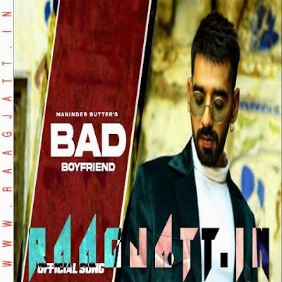 Bad Boyfriend by Maninder Buttar lyrics