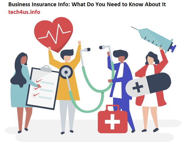Business Insurance Info: What Do You Need to Know About It