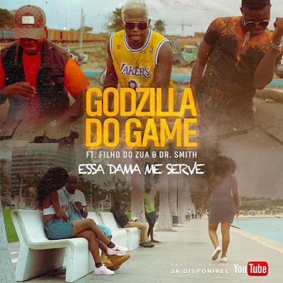 Godzila do Game - Essa Dama Me Serve (Ft. Filho do Zua & Dr. Smith) [DOWNLOAD]