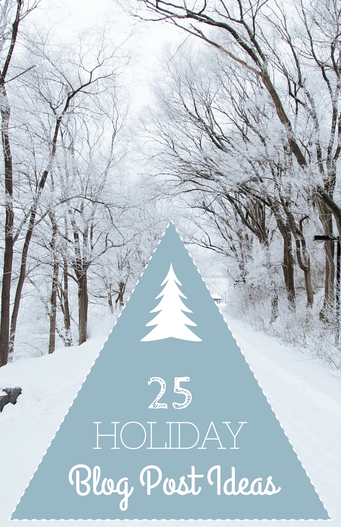 25 holiday blog post ideas
