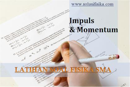 Latihan Soal Impuls dan Momentum