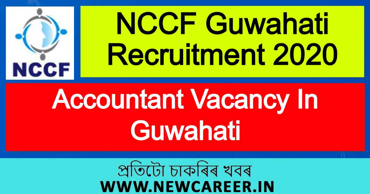 NCCF Guwahati Recruitment 2020 : Apply For Accountant Vacancy In Guwahati