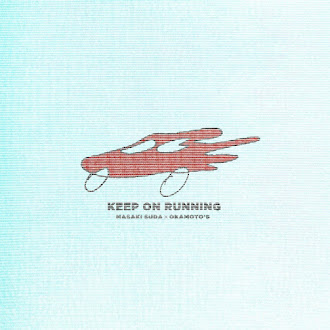 [Lirik+Terjemahan] Masaki Suda×OKAMOTO'S - Keep On Running (Terus Berlari)
