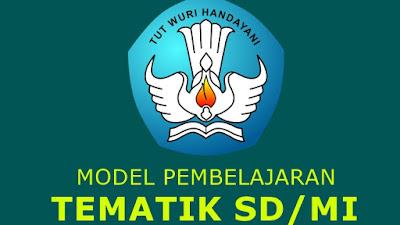 Download Model Pembelajaran Tematik Kelas 1, 2, 3 SD/MI