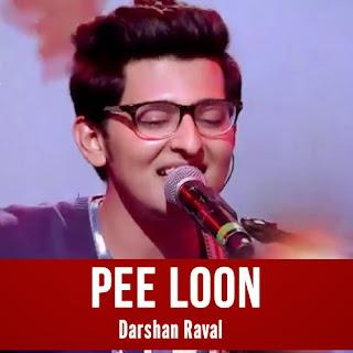 Pee Loon - Darshan Raval
