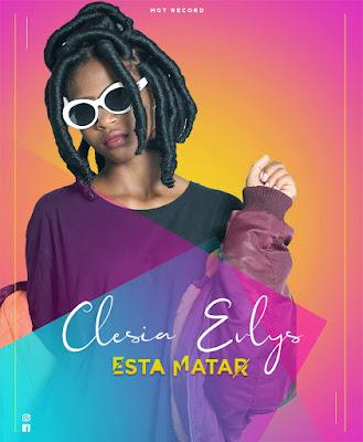Clesia Evliys - Voce Esta a Matar (Mgt Records) [2018]