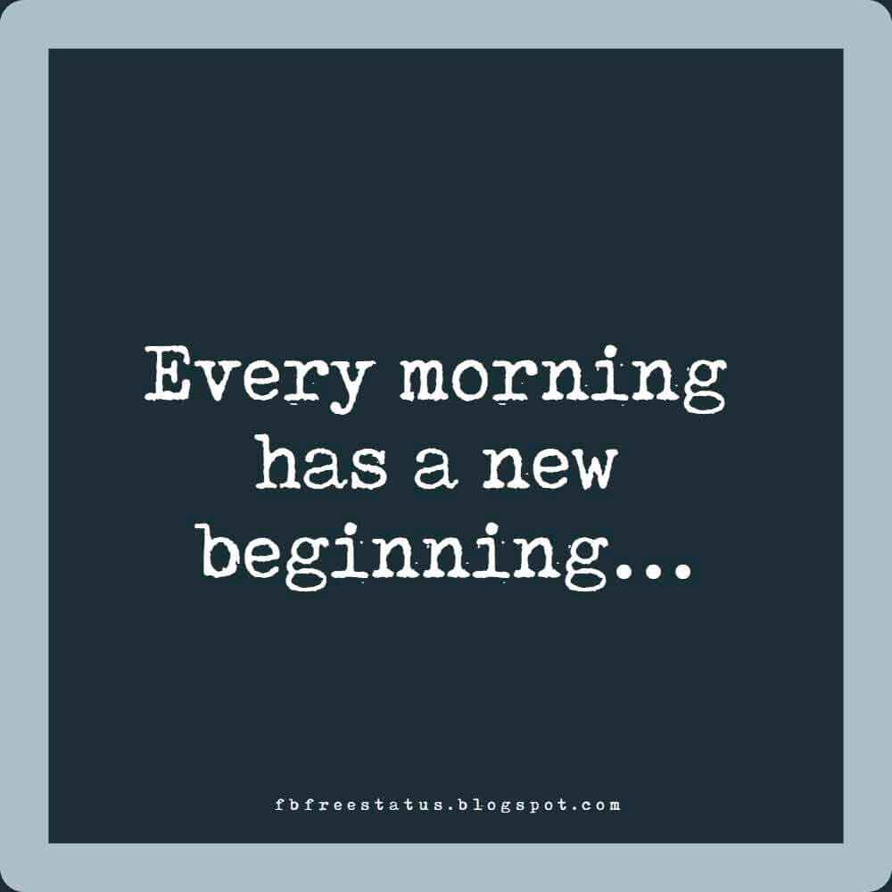 Every morning has a new beginning…