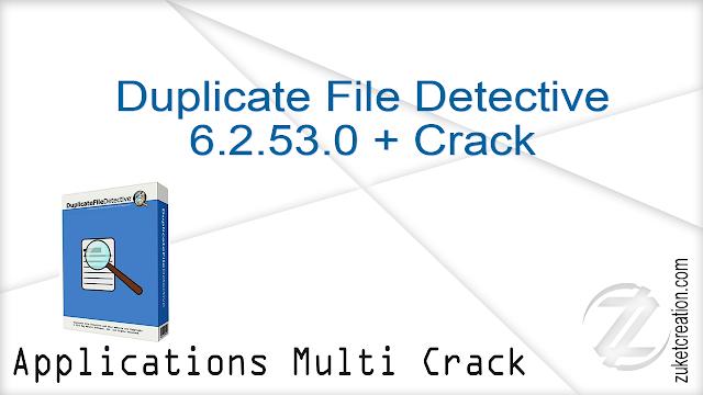 Duplicate File Detective 6.2.53.0 + Crack    |  54 MB