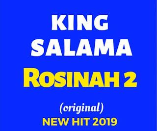 King Salama - Rosinah II
