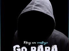 AUDIO | Nay Wamitego – Go Baba | Download NEW MP3