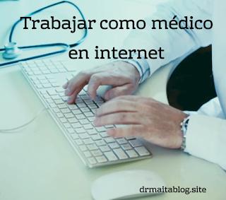 Trabajar como médico en internet
