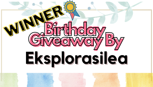 Keputusan Pemenang Birthday Giveaway By Eksplorasilea