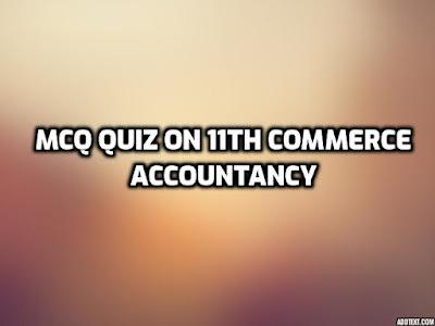 MCQ Quiz on 11th Commerce