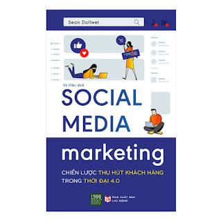 Social Media Marketing - Chiến Lược Thu Hút Khách Hàng Trong Thời Đại 4.0 ebook PDF-EPUB-AWZ3-PRC-MOBI