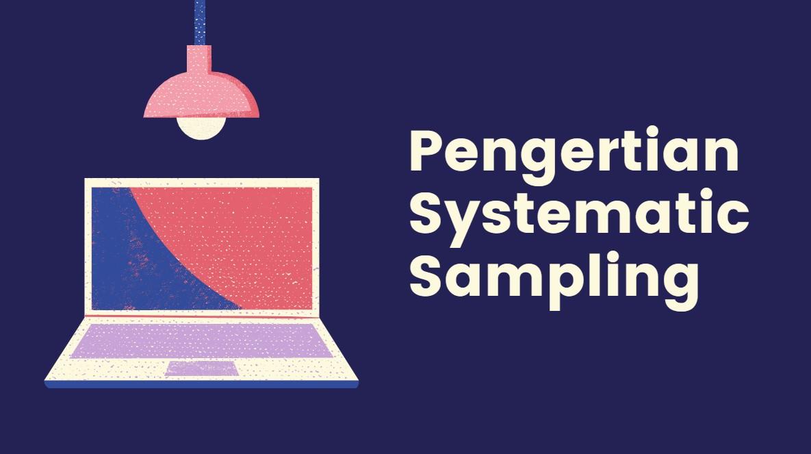 pengertian systematic sampling