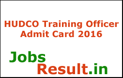 HUDCO Training Officer Admit Card 2016