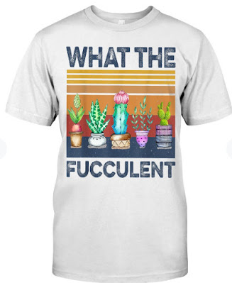 What the Fucculent Cactus Succulents Plants Gardening USA T SHIRT HOODIE MUG. GET IT HERE<<