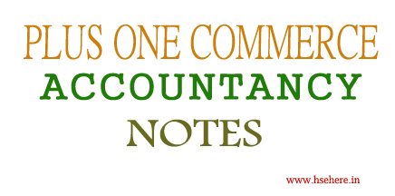 PLUS ONE ACCOUNTANCY NOTES - Hse Here