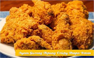 Ayam Goreng Tepung Crispy Tanpa Vetsin