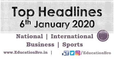 Top Headlines 6th January 2020 EducationBro
