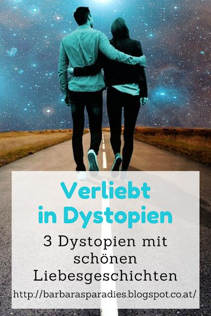 Verliebt in Dystopien: 3 Dystopien mit schönen Liebesgeschichten