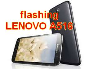 Cara Flash Ulang Lenovo A516 Bootloop