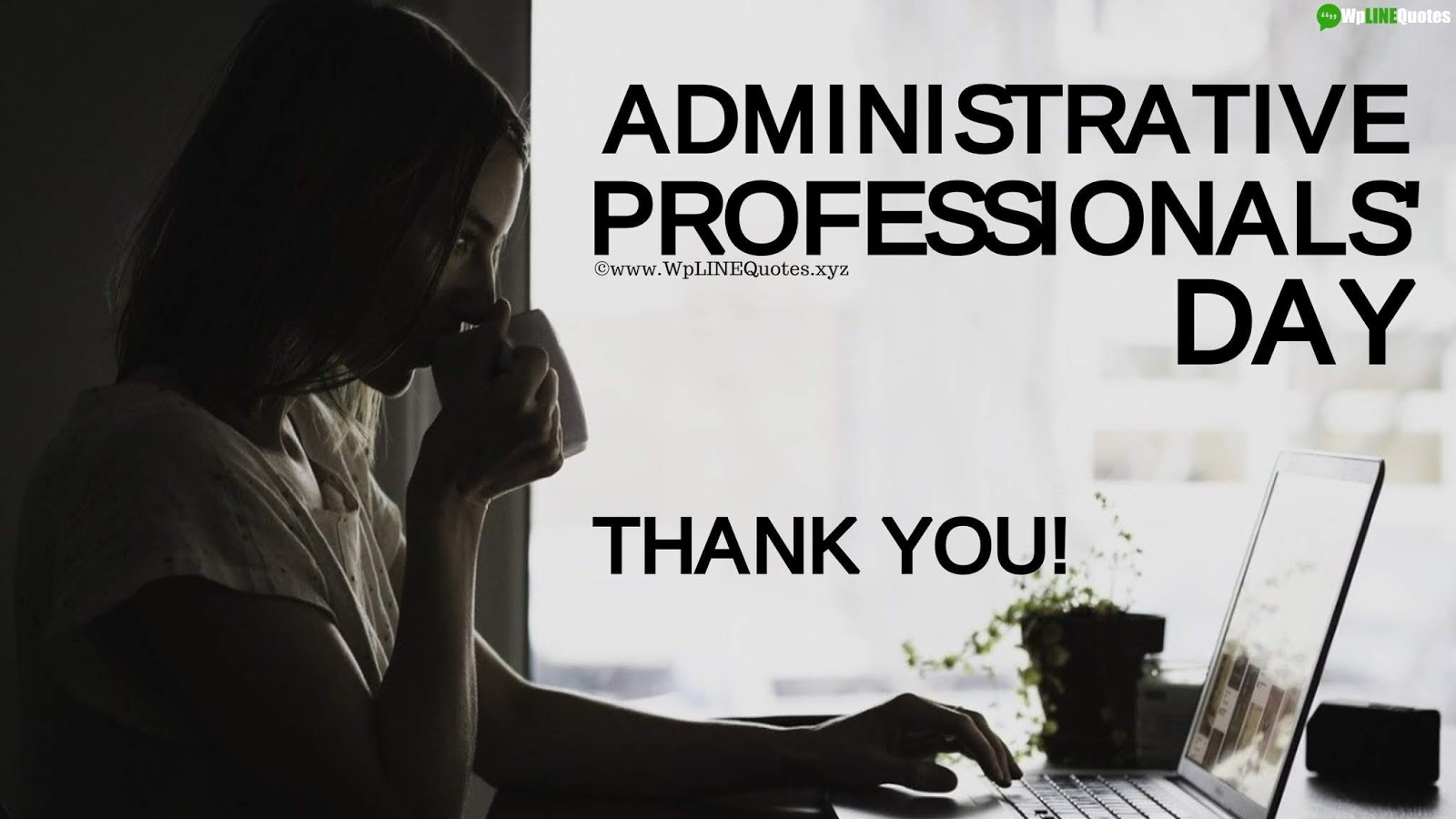 Administrative Professionals' Day Quotes, Wishes, Messages, Cards, Meaning, History, Facts, Images, Pictures, Pics, Wallpaper