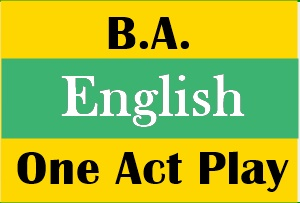 B.A. English One Act Play Notes Free Download