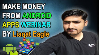 Make 1000$ a month with android apps Google ADMOB Webinar By Liaqat Eagle