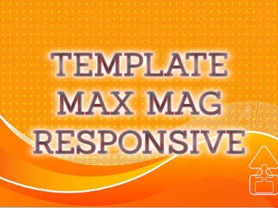 Template Terbaru 2017 Max Mag Template Blog Download Gratis