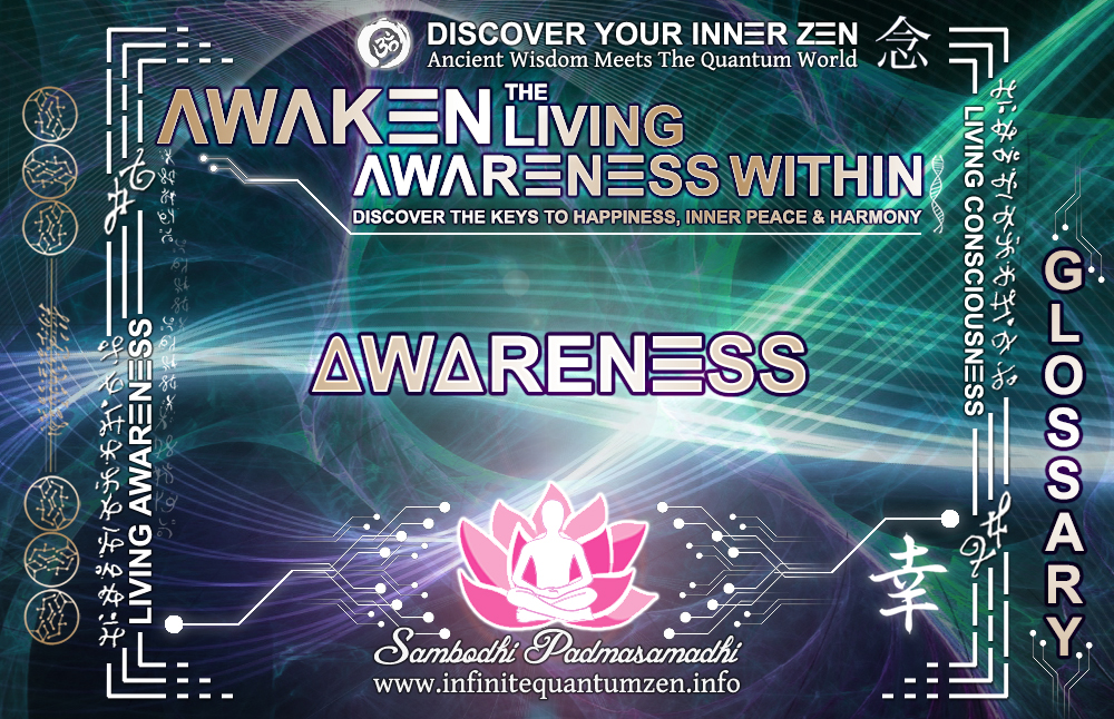 Awareness - Awaken the Living Awareness Within, Author: Sambodhi Padmasamadhi – Discover The Keys to Happiness, Inner Peace & Harmony | Infinite Quantum Zen