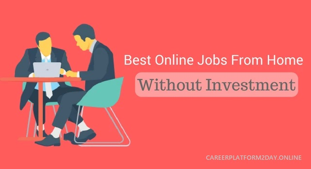 10 Best Online Jobs From Home Without Investment