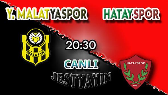 Yeni Malatyaspor – Hatayspor canlı maç izle