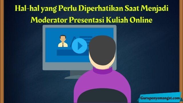 Hal-hal yang Perlu Diperhatikan Saat Menjadi Moderator Presentasi Kuliah Online