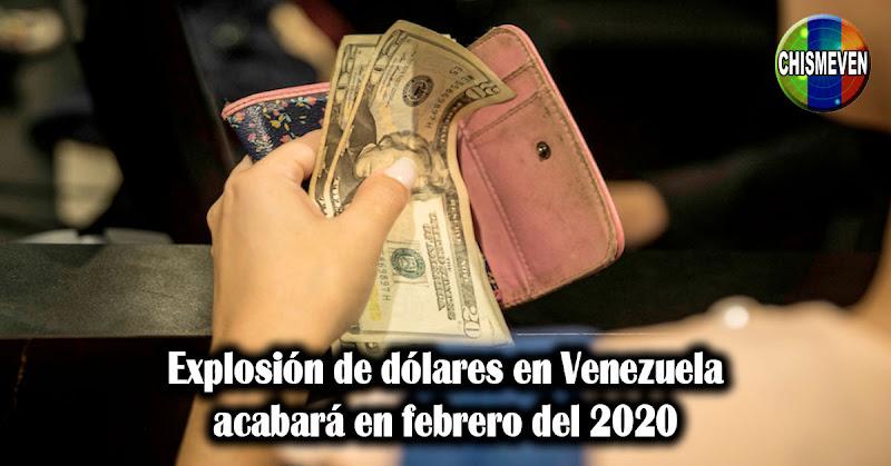 Explosión de dólares en Venezuela acabará en febrero del 2020