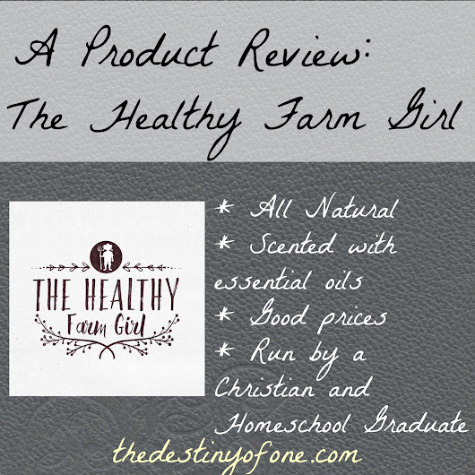 The Destiny of One: Product Review: Healthy Farm Girl Products