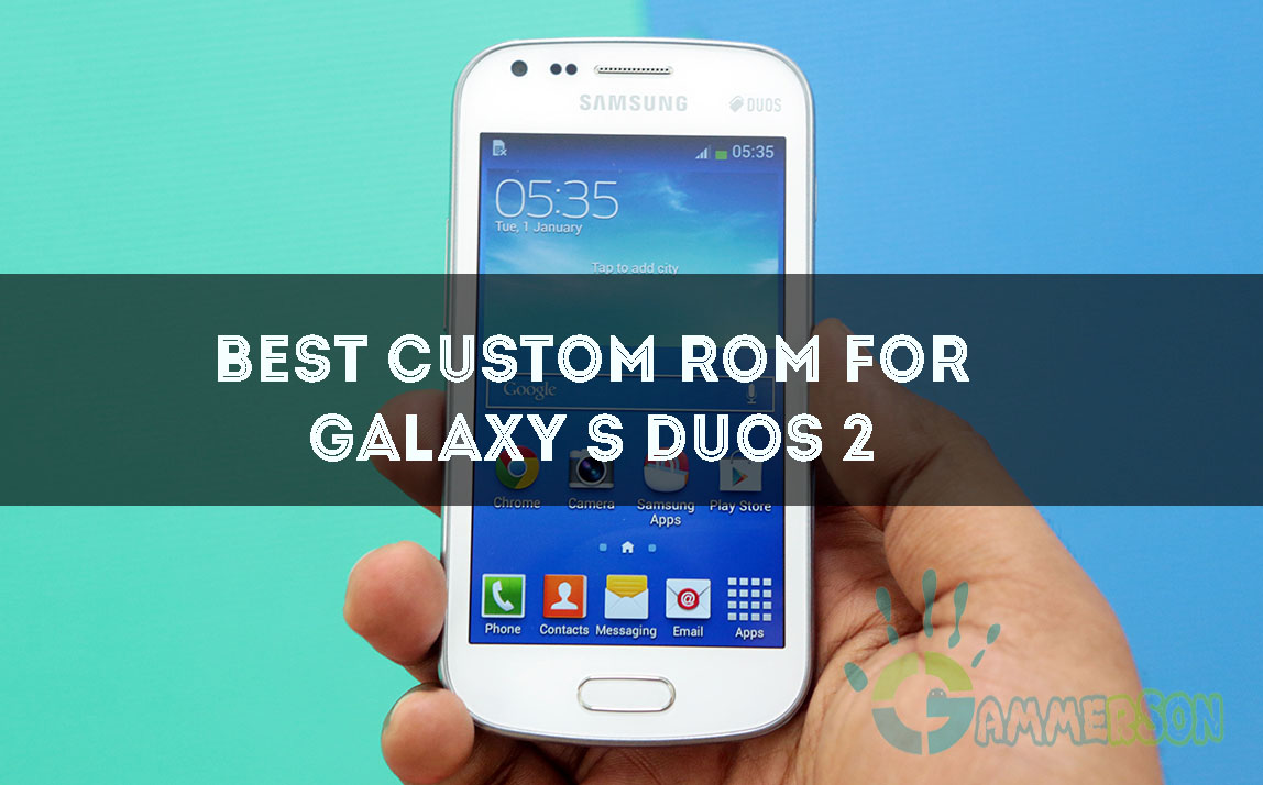Top] Best ROM for Galaxy S Duos 2 GT S7582 CM13,Lollipop and Kitkat