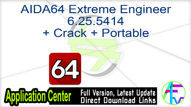 AIDA64 Extreme Engineer 6.25.5414 + Crack + Portable