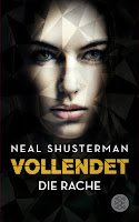 Vollendet. Die Rache - Neal Shusterman