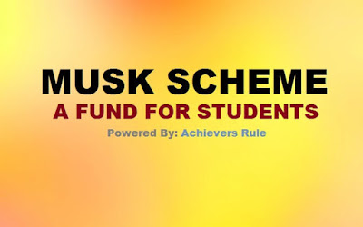 MUSK SCHEME - A Fund for Students