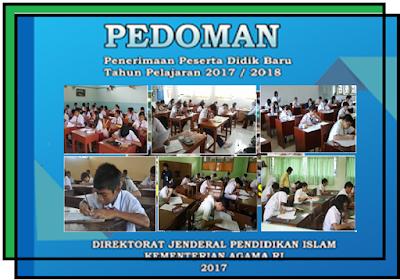 Buku Pedoman Penerimaan Peserta didik Baru Sesuai Dengan Juknis Tahun Ajaran 2017/2018